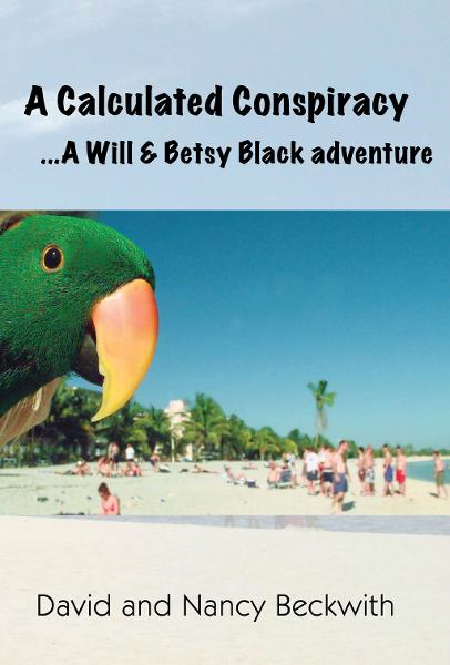 A Calculated Conspiracy: A Will and Betsy Black Adventure