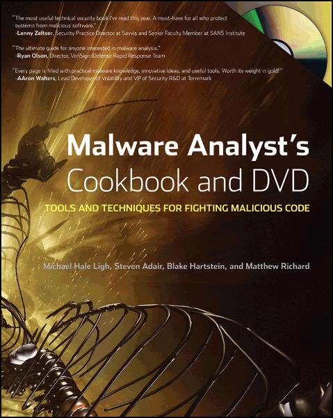Malware Analyst's Cookbook and DVD By: Blake Hartstein,Matthew Richard,Michael Ligh,Steven Adair