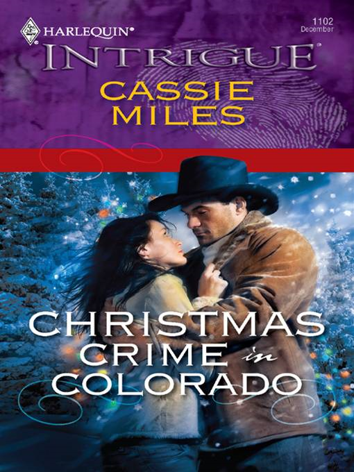 Christmas Crime in Colorado By: Cassie Miles