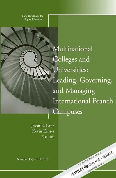 Multinational Colleges and Universities: Leading, Governing, and Managing International Branch Campuses By: