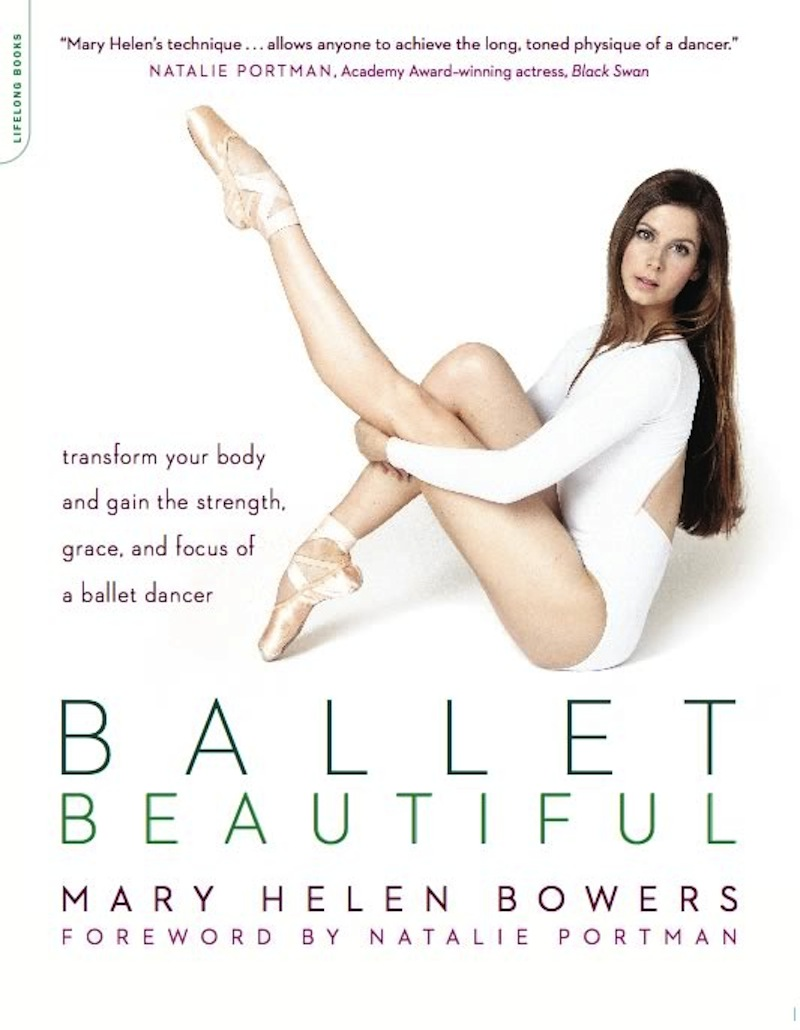 Ballet Beautiful By: Mary Helen Bowers