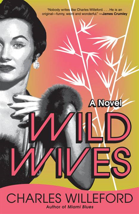 Wild Wives By: Charles Willeford