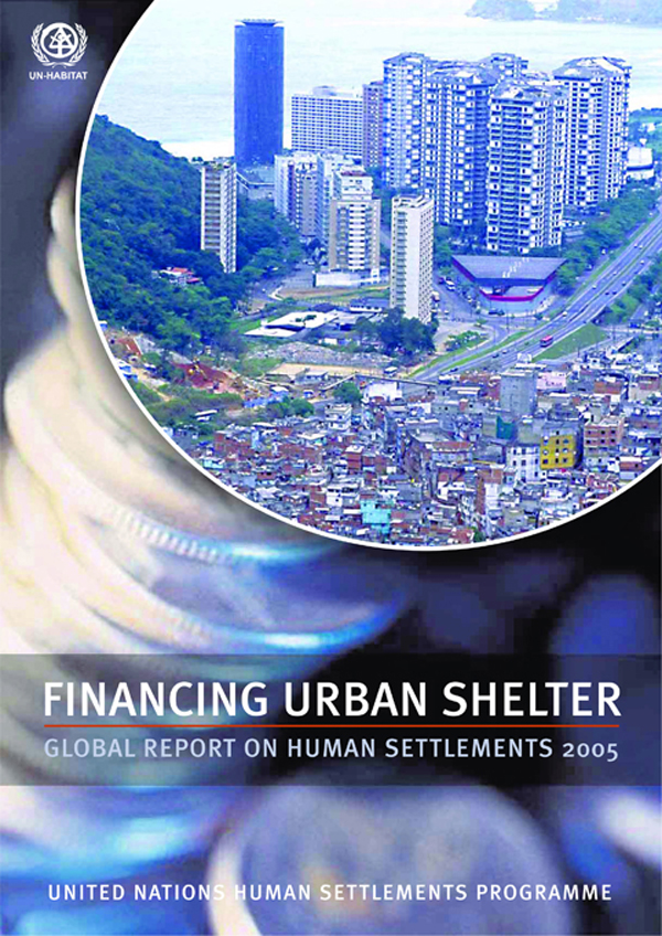 Financing Urban Shelter Global Report on Human Settlements 2005