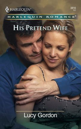 His Pretend Wife By: Lucy Gordon
