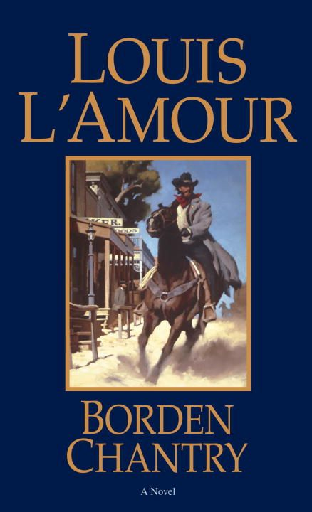Borden Chantry By: Louis L'Amour