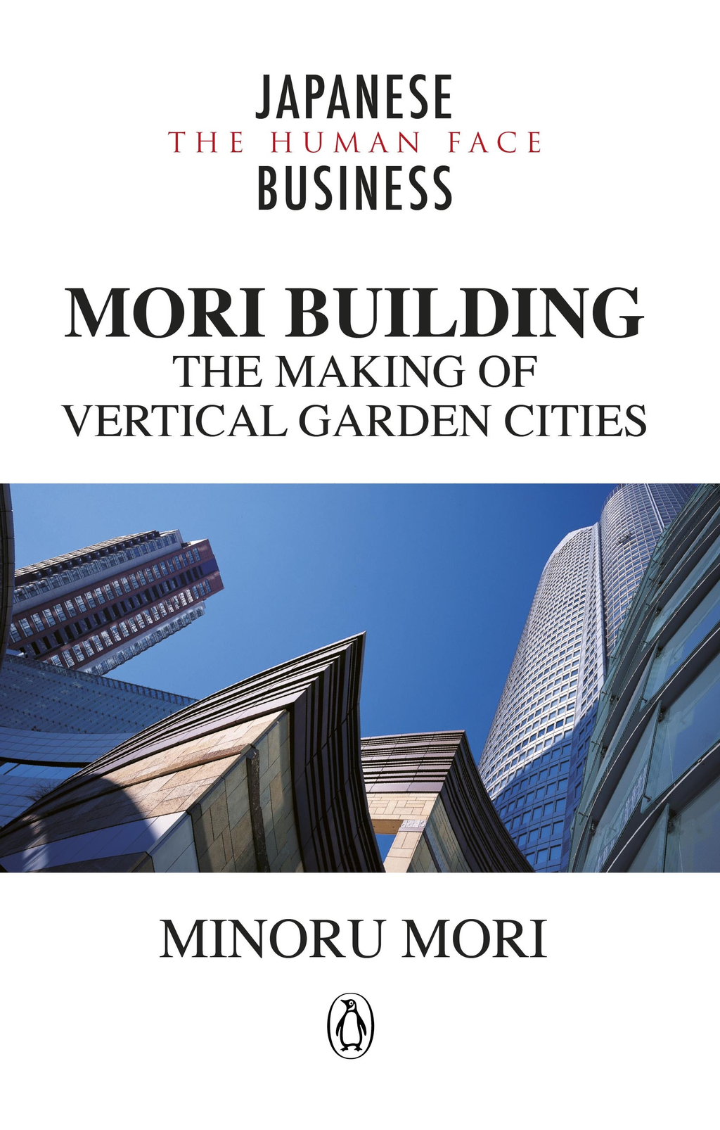 MORI Building The Making of Vertical Garden Cities