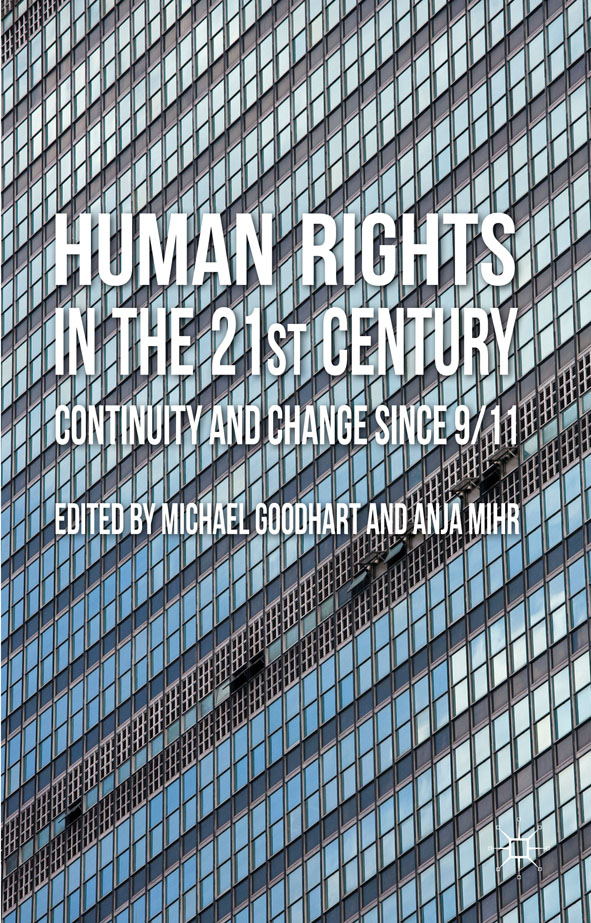 Human Rights in the 21st Century Continuity and Change since 9/11