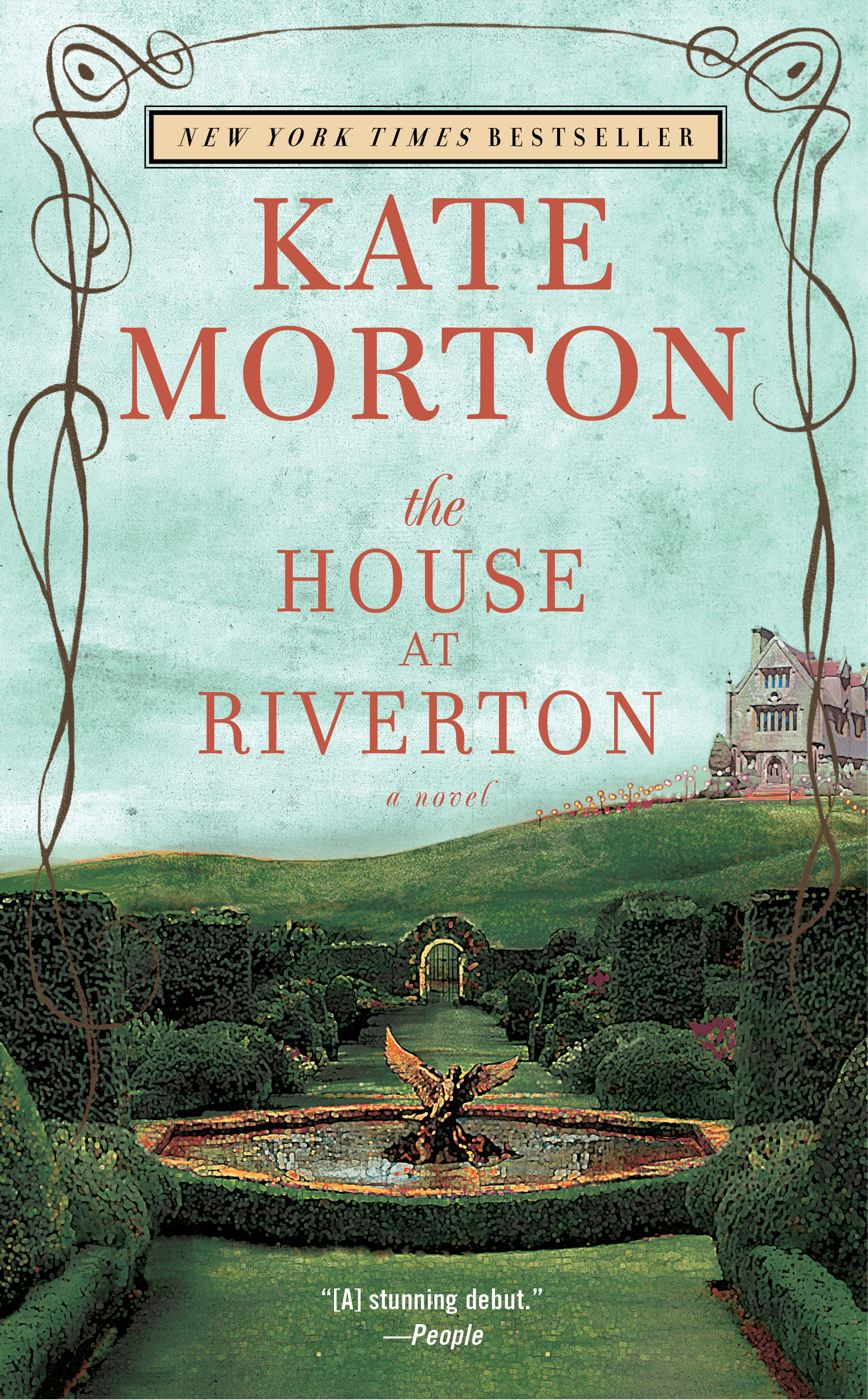 The House at Riverton By: Kate Morton