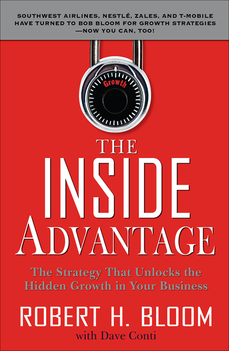 The Inside Advantage : The Strategy that Unlocks the Hidden Growth in Your Business: The Strategy that Unlocks the Hidden Growth in Your Business