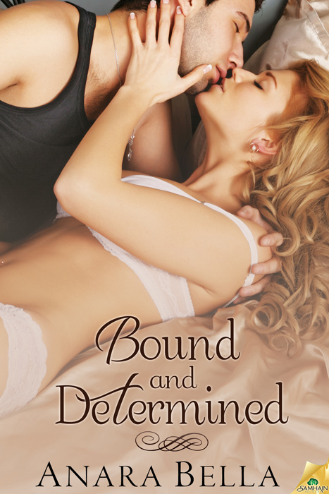 Bound and Determined By: Anara Bella