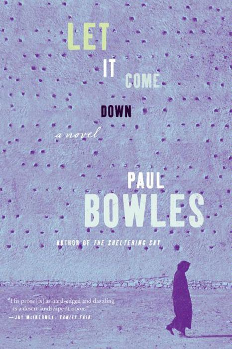 Let it Come Down: A Novel By: Paul Bowles