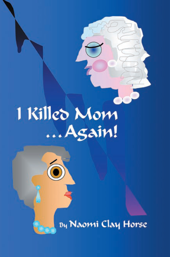I Killed Mom . . . Again!