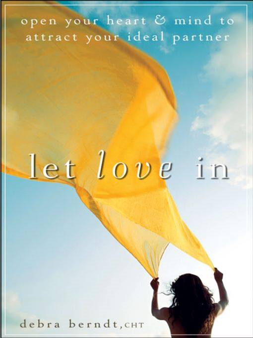 Let Love In By: Debra Berndt