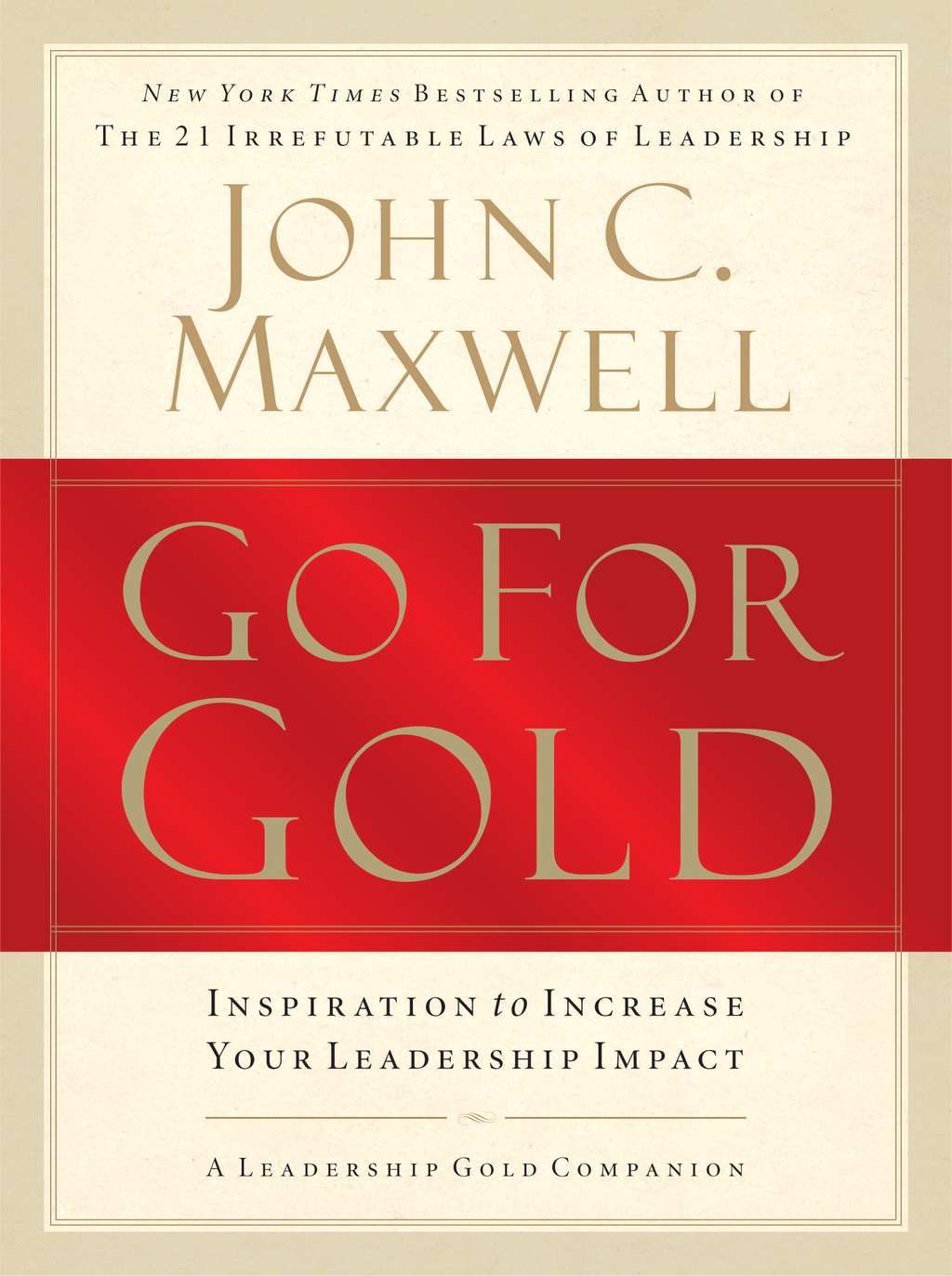 Go for Gold By: John Maxwell