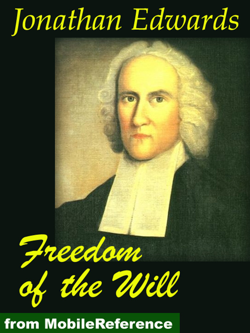Freedom Of The Will (Mobi Classics) By: Jonathan Edwards