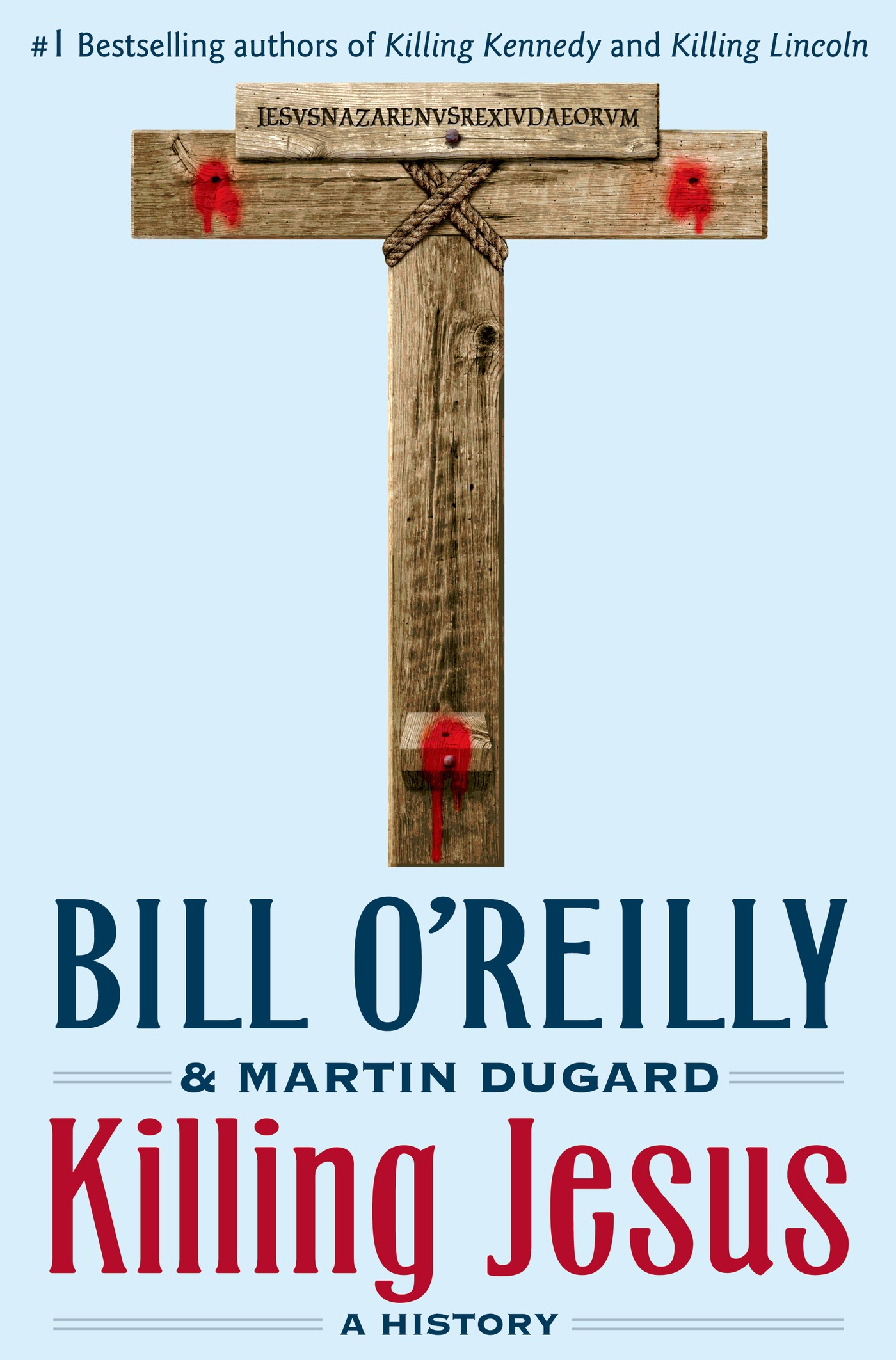 Killing Jesus By: Bill O'Reilly,Martin Dugard