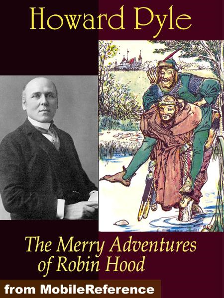 Howard Pyle - The Merry Adventures Of Robin Hood. Illustrated (Mobi Classics)