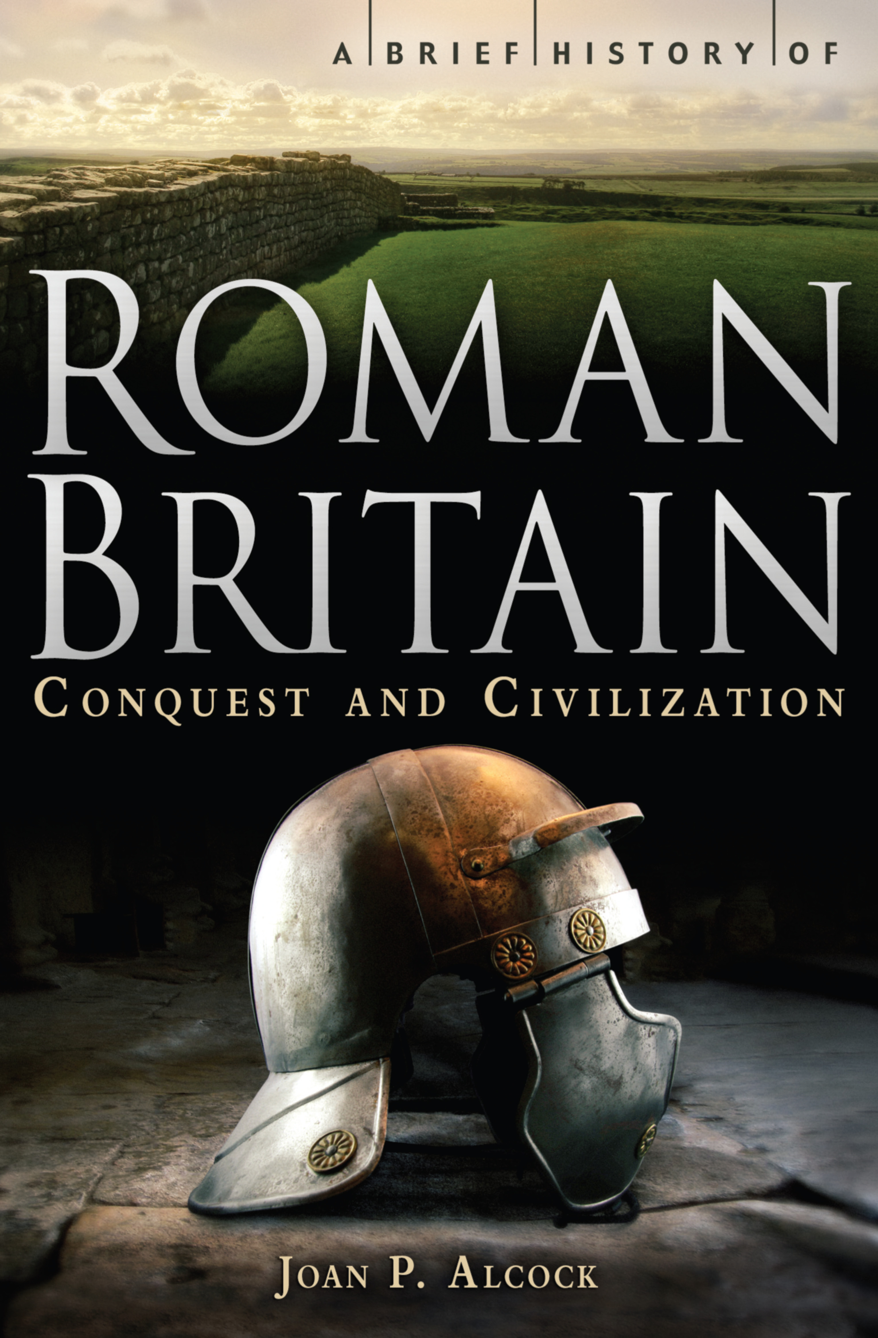 A Brief History of Roman Britain By: J.P. Alcock