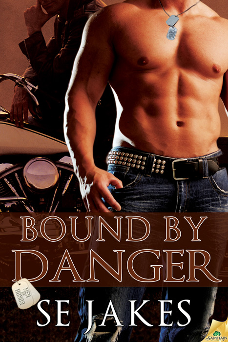 Bound by Danger By: SE Jakes
