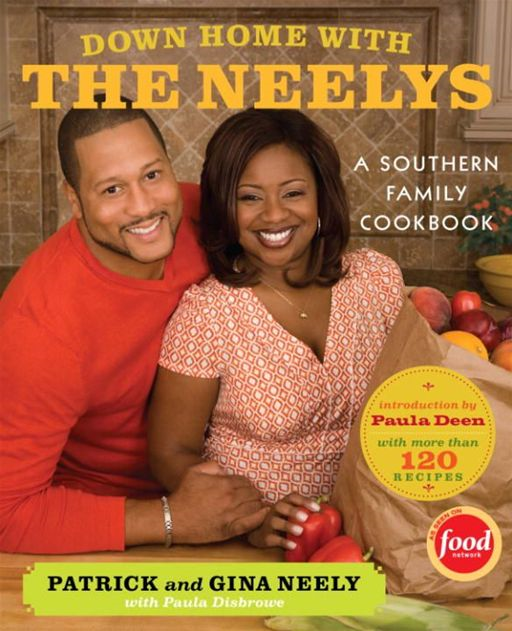 Down Home with the Neelys By: Gina Neely,Pat Neely,Paula Disbrowe