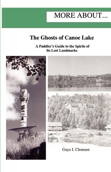 The Ghosts of Canoe Lake: A Paddler's Guide to the Spirits of Its Lost Landmarks