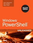 Windows PowerShell Unleashed By: Marco Shaw,Pete Handley,Tyson Kopczynski