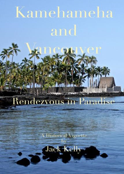 Kamehameha and Vancouver, Rendezvous in Paradise