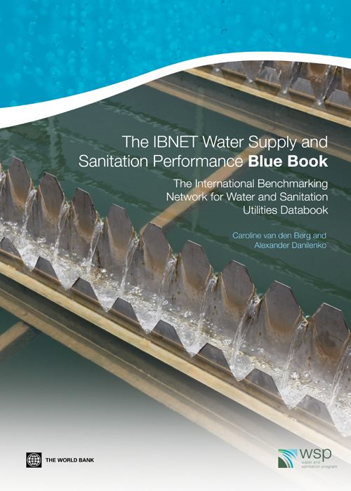 The IBNET Water Supply and Sanitation Performance Blue Book: The International Benchmarking Network for Water and Sanitation Utilities Databook