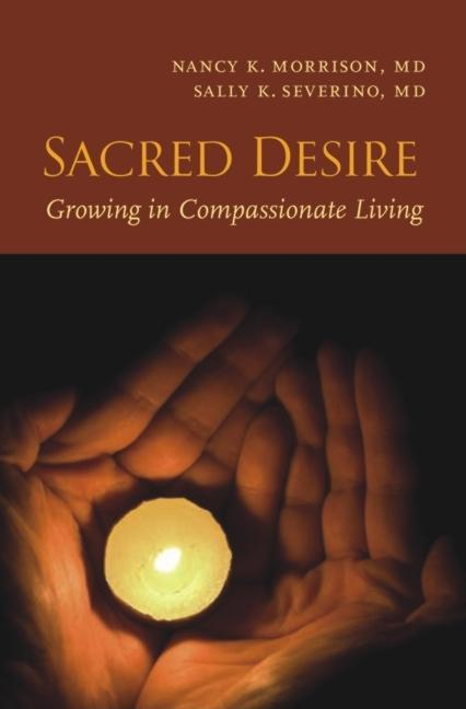 Sacred Desire: Growing in Compassionate Living