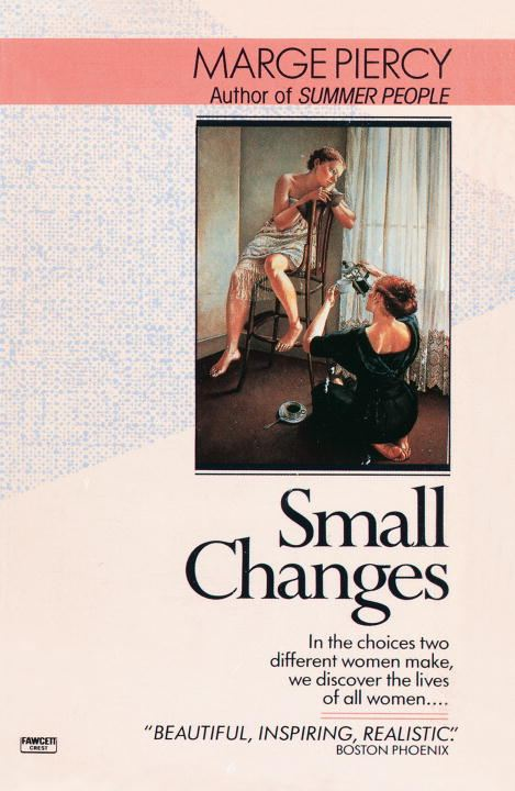 Small Changes By: Marge Piercy