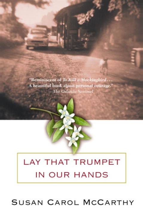 Lay that Trumpet in Our Hands By: Susan Carol McCarthy