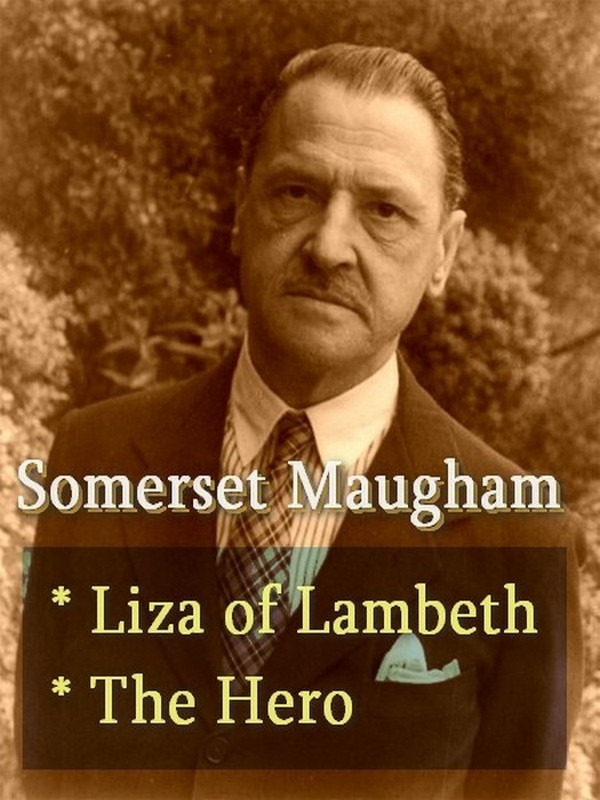 Two SOMERSET MAUGHAM Classics, Volume 1 By: Somerset Maugham
