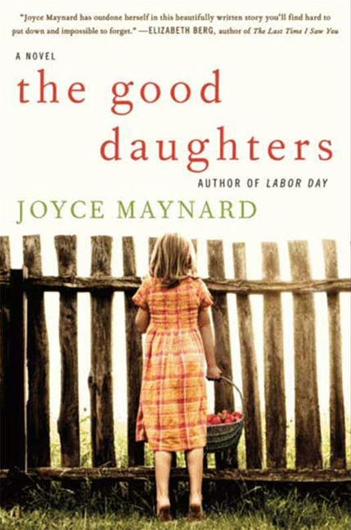 The Good Daughters By: Joyce Maynard