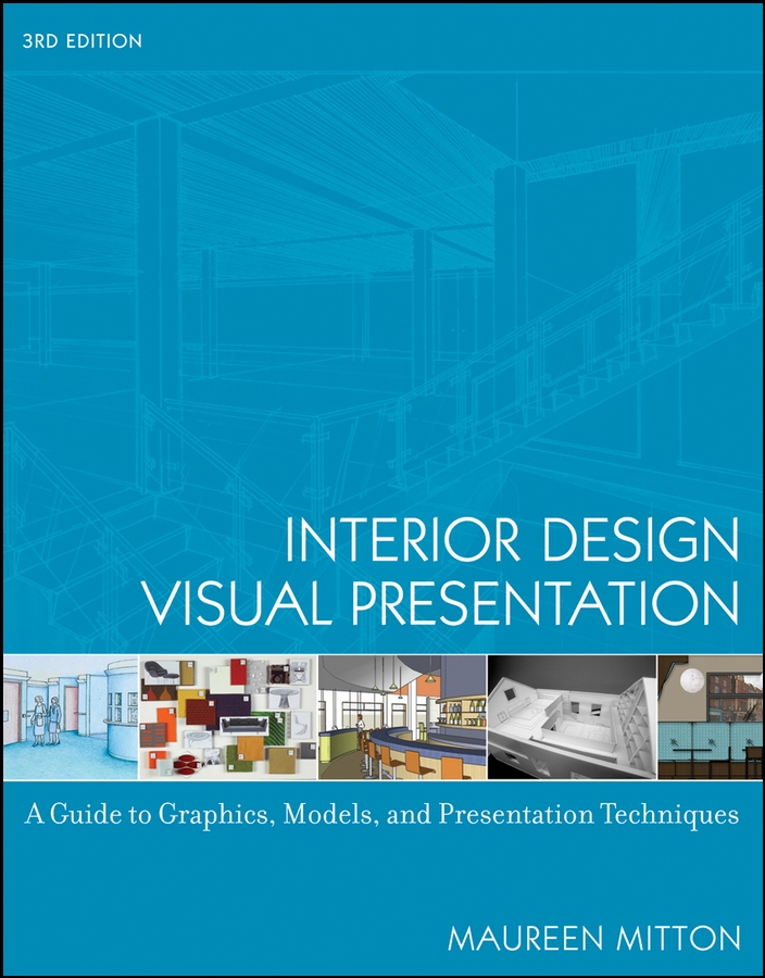 Interior Design Visual Presentation By: Maureen Mitton