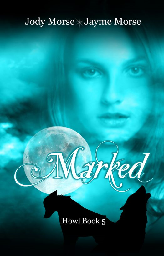 Marked (Howl #5) by Jody Morse & Jayme Morse