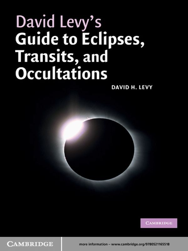 David Levy's Guide to Eclipses,  Transits,  and Occultations