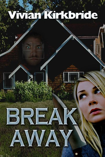 Break Away By: Vivian Kirkbride