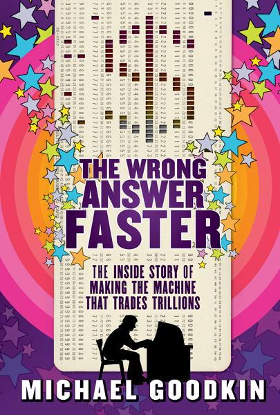 The Wrong Answer Faster By: Michael Goodkin