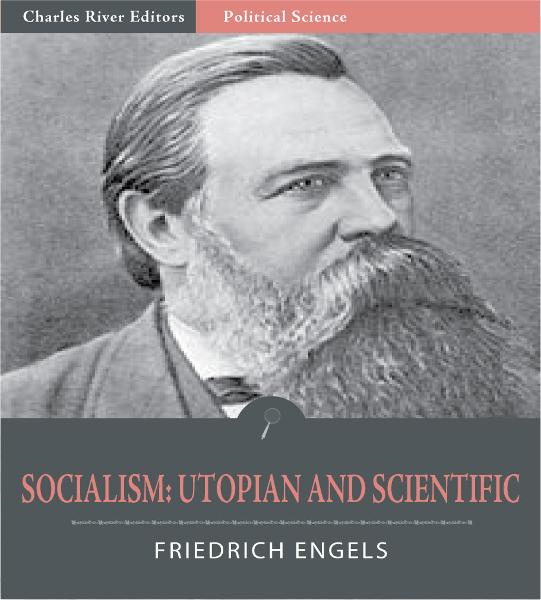 Socialism: Utopian and Scientific  By: Friedrich Engels
