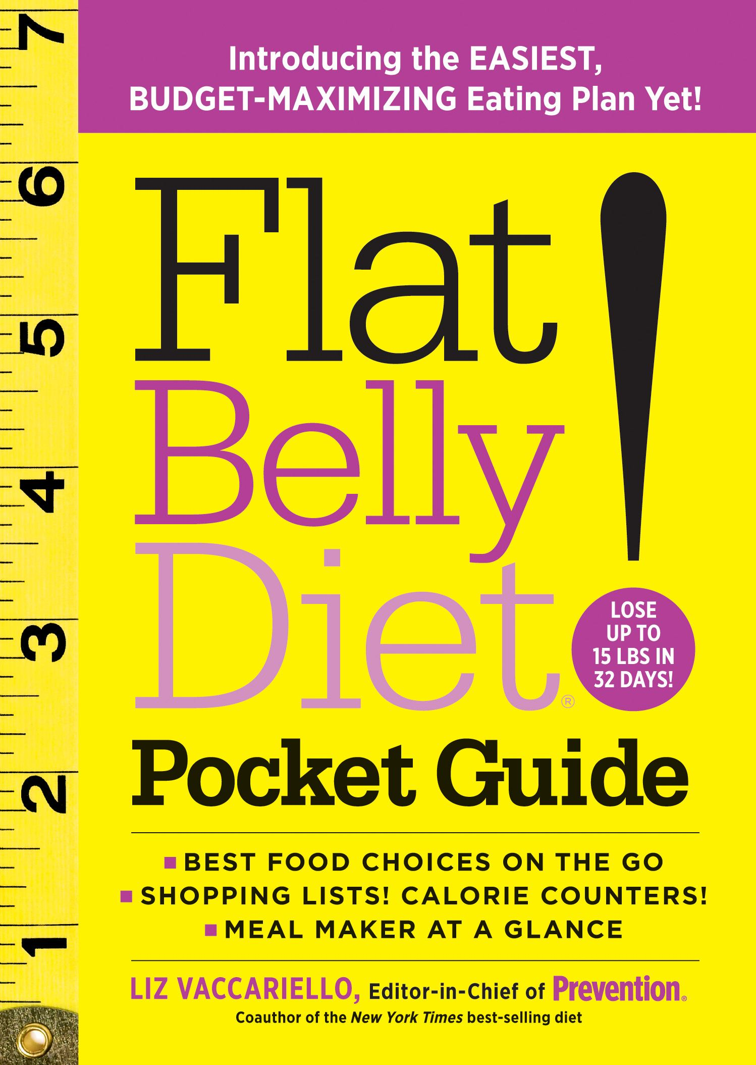 Flat Belly Diet! Pocket Guide: Introducing the Easiest, Budget-Maximizing Eating Plan Yet By: Liz Vaccariello