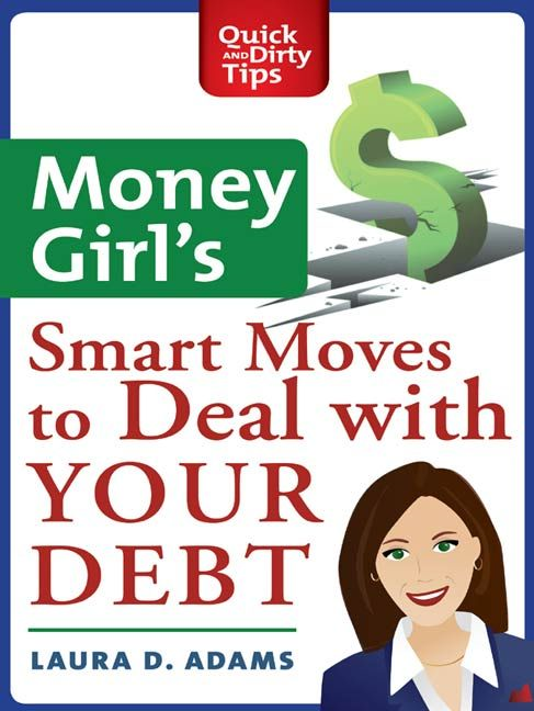 Money Girl's Smart Moves to Deal with Your Debt