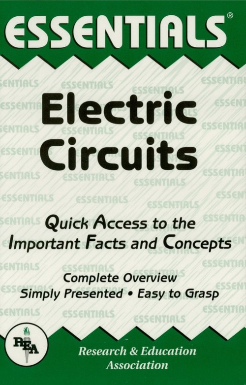 Electric Circuits Essentials By: The Editors of REA
