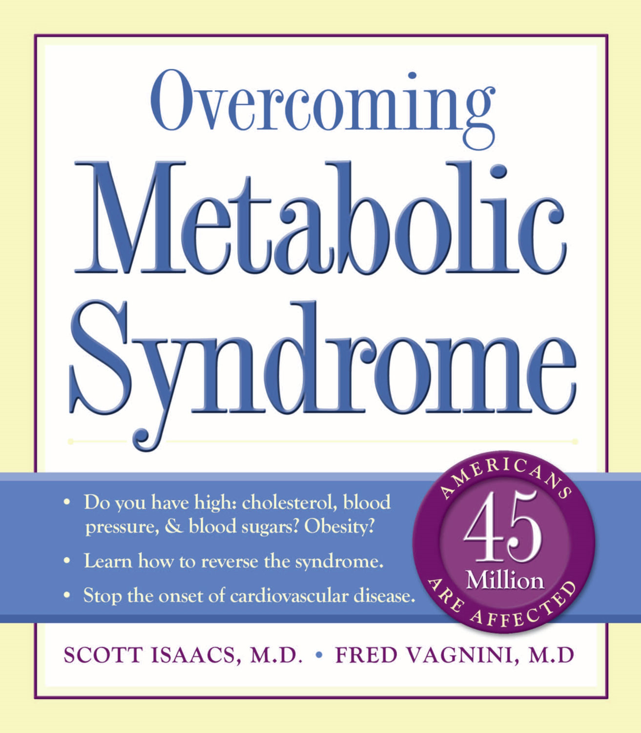 Overcoming Metabolic Syndrome By: Fred Vagnini, MD,Scott Isaacs, MD, FACP, FACE