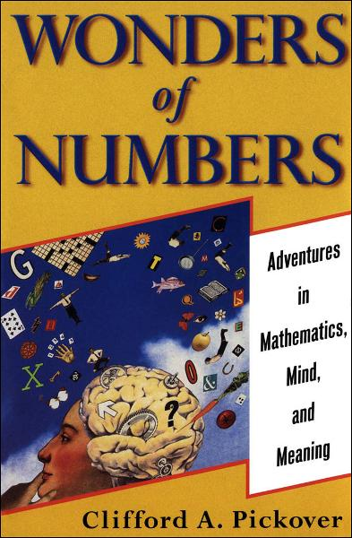 Wonders of Numbers: Adventures in Mathematics,  Mind,  and Meaning
