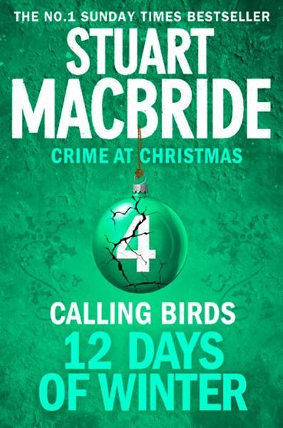 Calling Birds (short story) (Twelve Days of Winter: Crime at Christmas, Book 4) By: Stuart MacBride