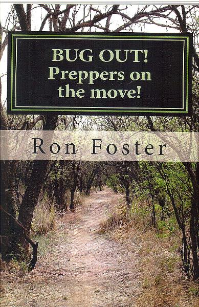 Bug Out! Preppers on the Move! By: Ron Foster