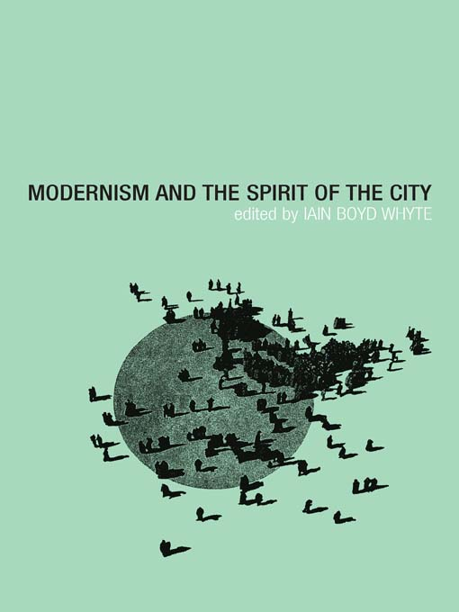 Modernism and the Spirit of the City By: