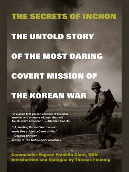 The Secrets of Inchon By: Eugene Clark