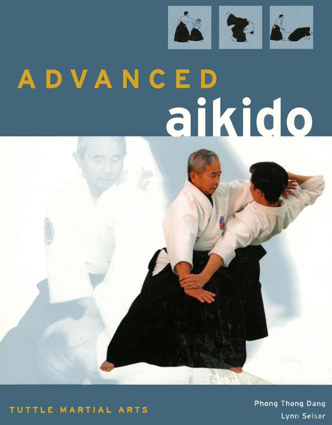 Advanced Aikido By: Lynn Seiser,Phong Thong Dang