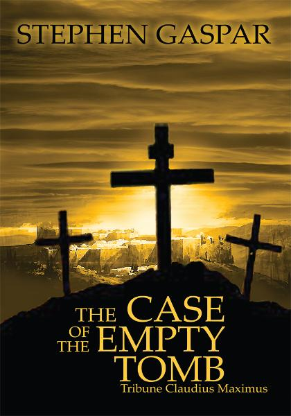 The Case of the Empty Tomb By: Stephen Gaspar